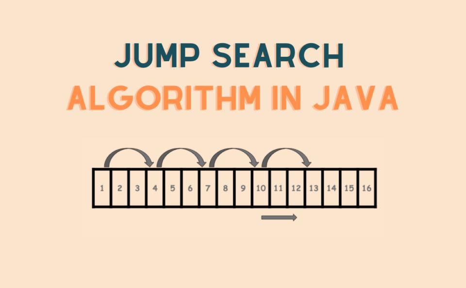 Jump Search Algorithm Java
